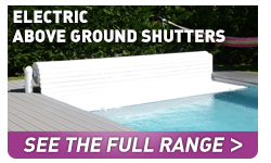 Electric above ground shutters